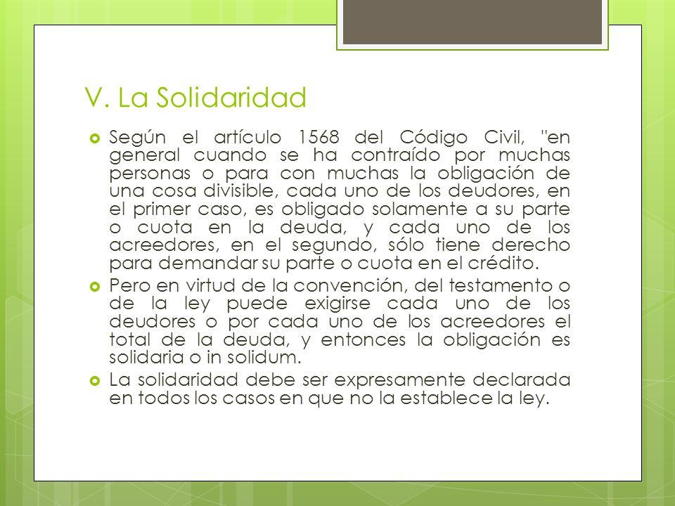 V. La Solidaridad Según el artículo 1568 del Código Civil,