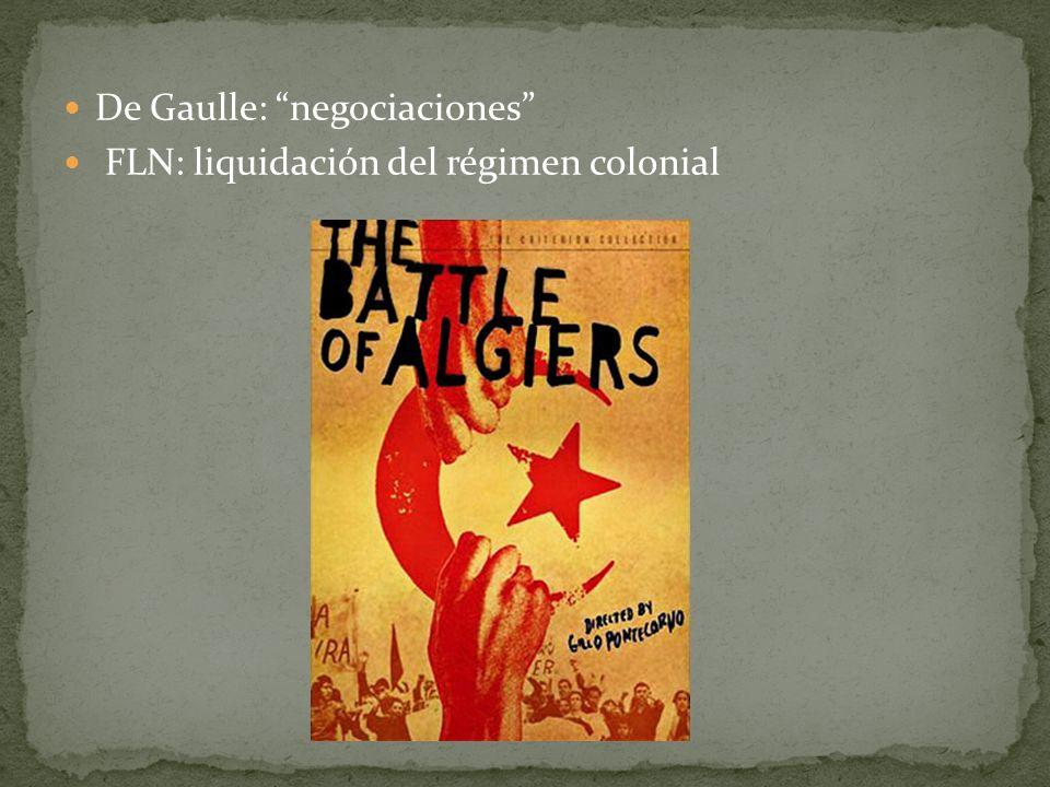 De Gaulle: negociaciones FLN: liquidación del régimen colonial