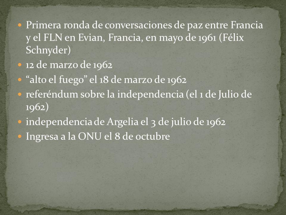 Primera ronda de conversaciones de paz entre Francia y el FLN en Evian, Francia, en mayo de 1961 (Félix Schnyder) 12 de marzo de 1962 alto el fuego el