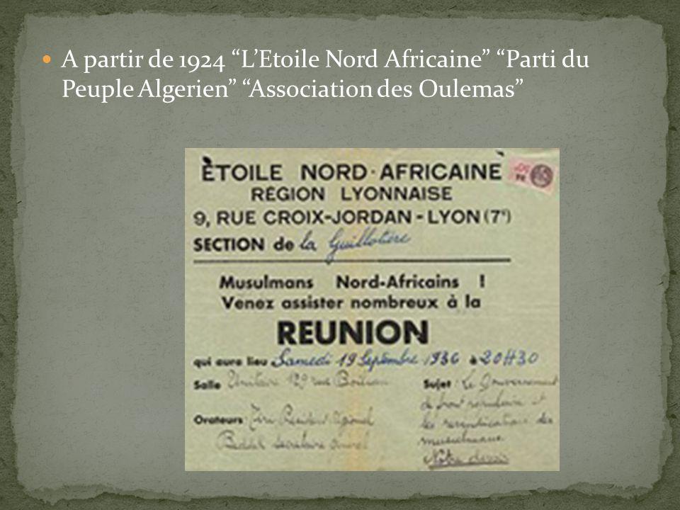 A partir de 1924 LEtoile Nord Africaine Parti du Peuple Algerien Association des Oulemas