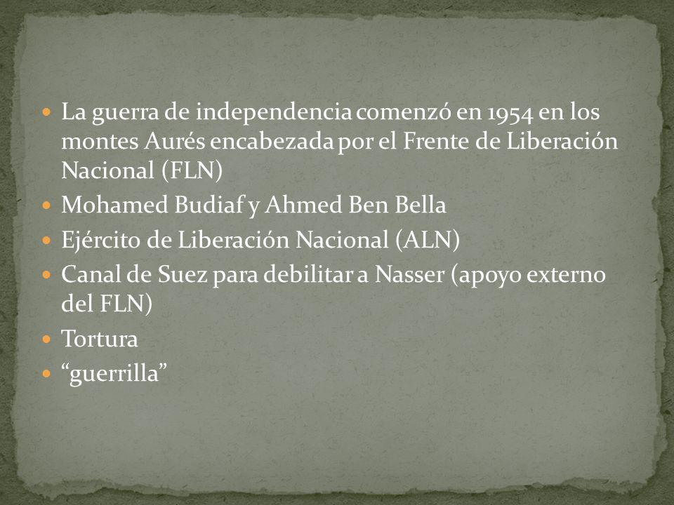 La guerra de independencia comenzó en 1954 en los montes Aurés encabezada por el Frente de Liberación Nacional (FLN) Mohamed Budiaf y Ahmed Ben Bella