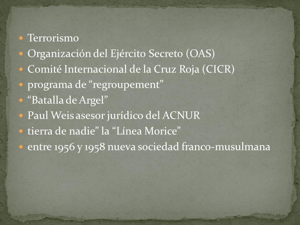 Terrorismo Organización del Ejército Secreto (OAS) Comité Internacional de la Cruz Roja (CICR) programa de regroupement Batalla de Argel Paul Weis ase