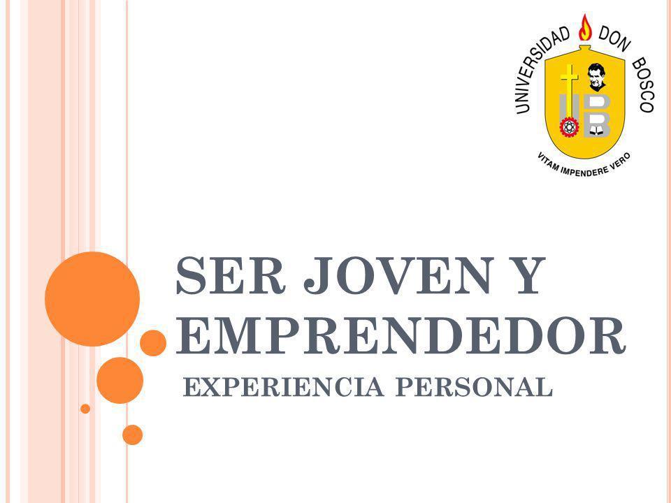 SER JOVEN Y EMPRENDEDOR EXPERIENCIA PERSONAL