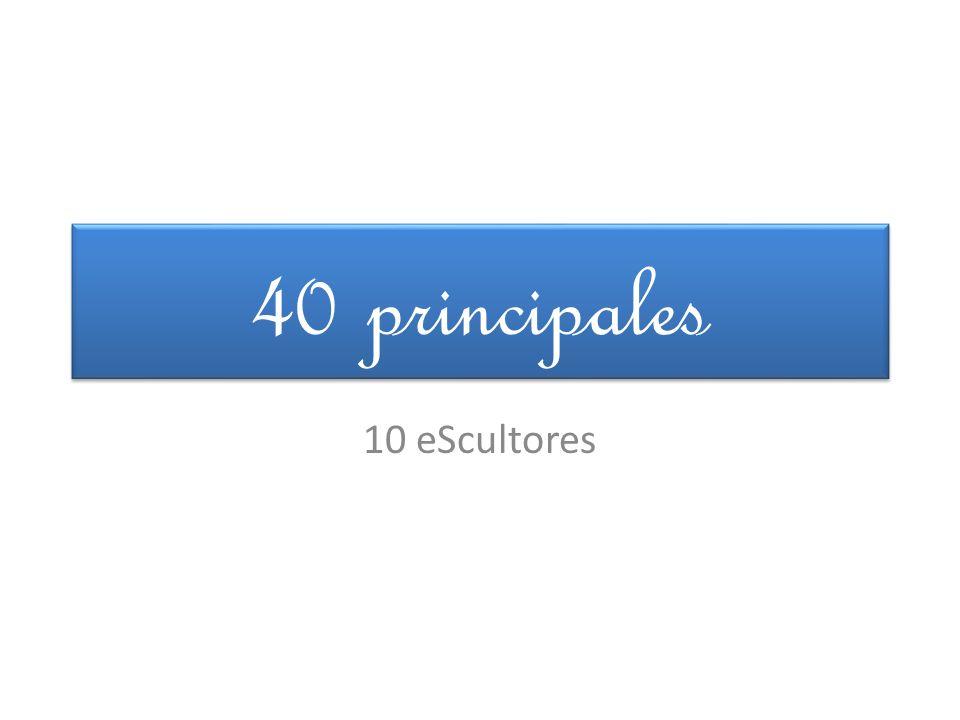 40 principales 10 eScultores