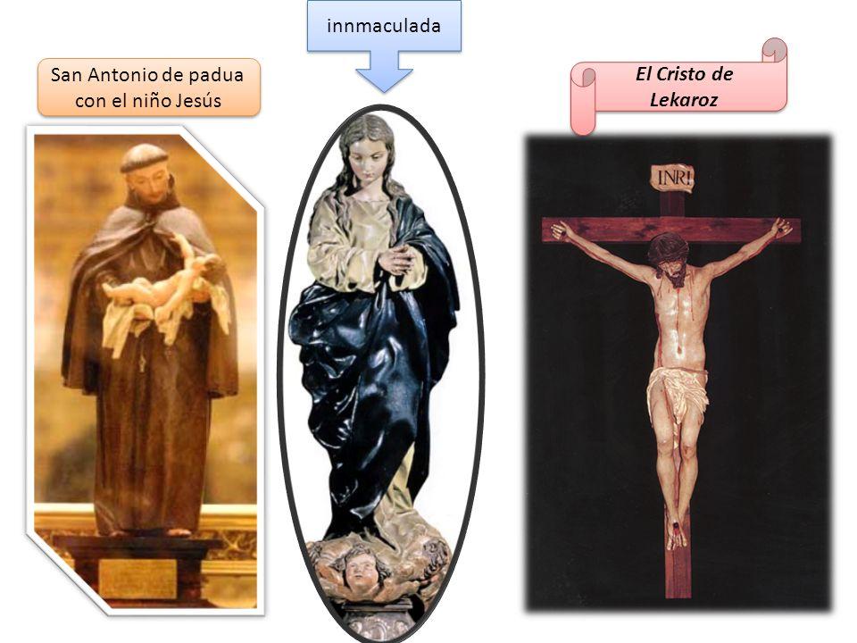 El Cristo de Lekaroz San Antonio de padua con el niño Jesús innmaculada