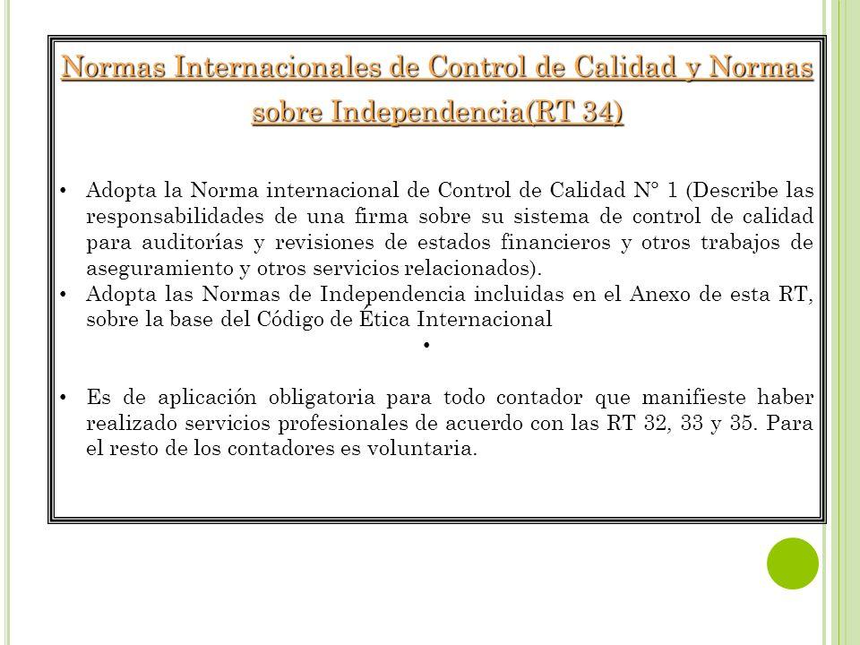 Normas Internacionales de Control de Calidad y Normas sobre Independencia(RT 34) Adopta la Norma internacional de Control de Calidad N° 1 (Describe la