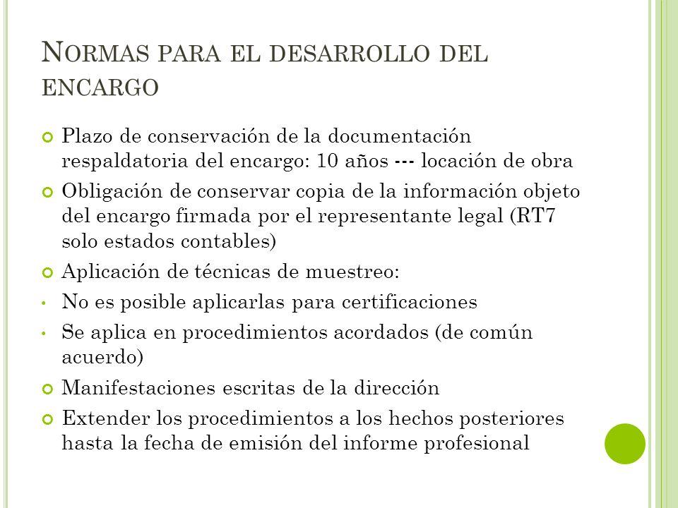 N ORMAS PARA EL DESARROLLO DEL ENCARGO Plazo de conservación de la documentación respaldatoria del encargo: 10 años --- locación de obra Obligación de