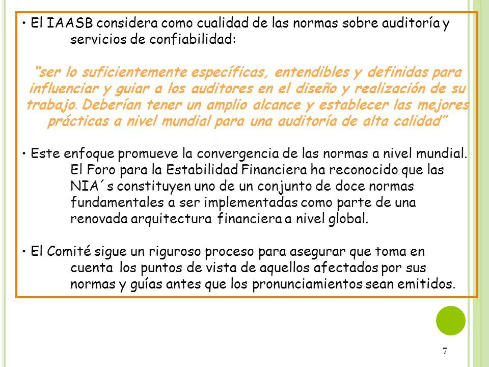 7 El IAASB considera como cualidad de las normas sobre auditoría y servicios de confiabilidad: ser lo suficientemente específicas, entendibles y defin