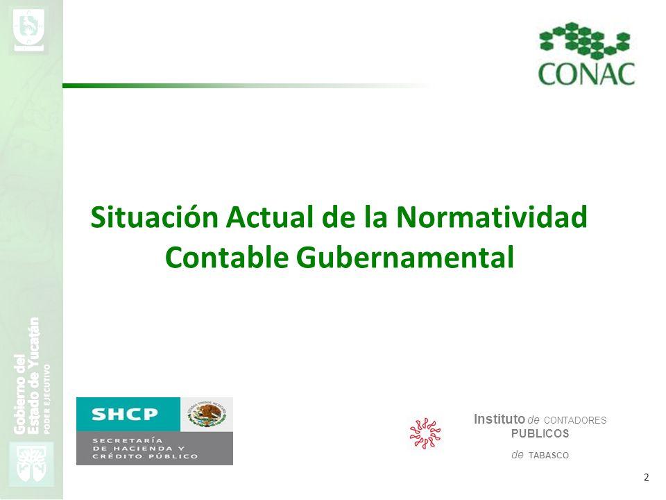 VMZH 2 Situación Actual de la Normatividad Contable Gubernamental Instituto de CONTADORES PUBLICOS de TABASCO
