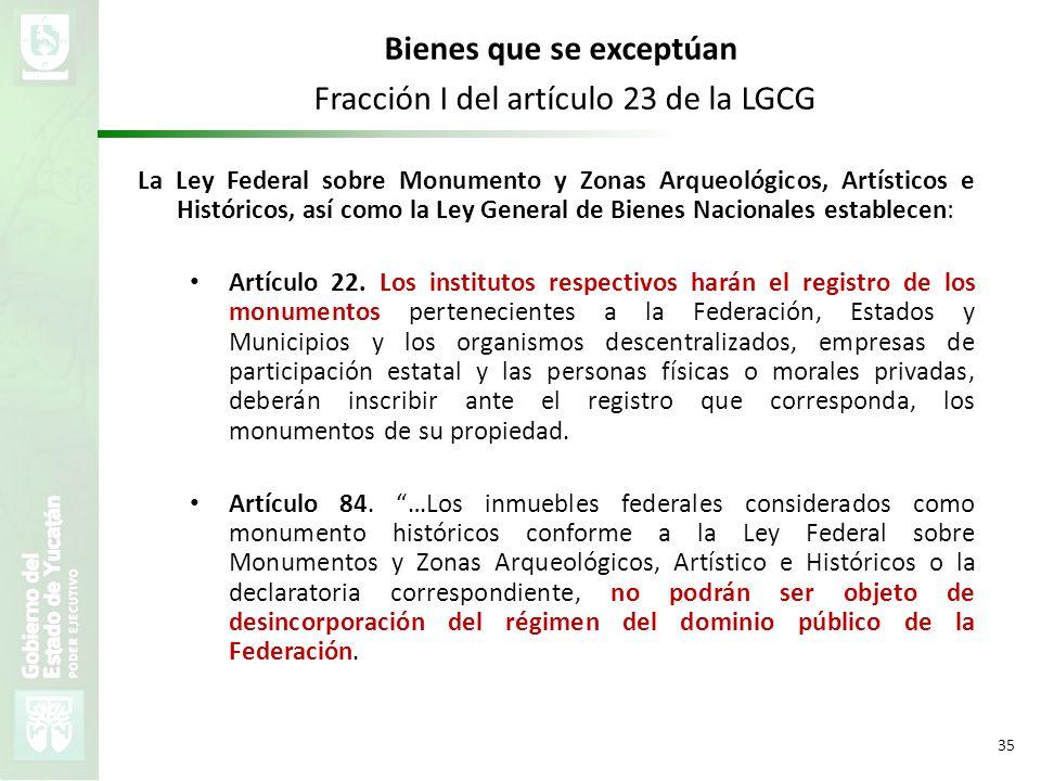 VMZH 35 La Ley Federal sobre Monumento y Zonas Arqueológicos, Artísticos e Históricos, así como la Ley General de Bienes Nacionales establecen: Artícu