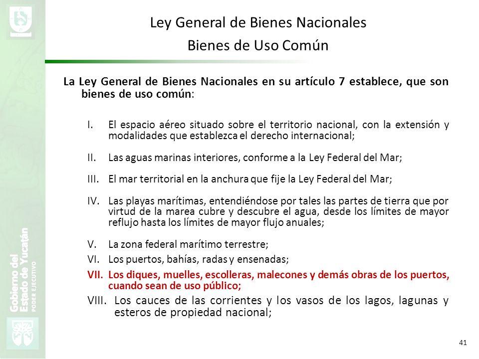 VMZH 41 Ley General de Bienes Nacionales Bienes de Uso Común La Ley General de Bienes Nacionales en su artículo 7 establece, que son bienes de uso com