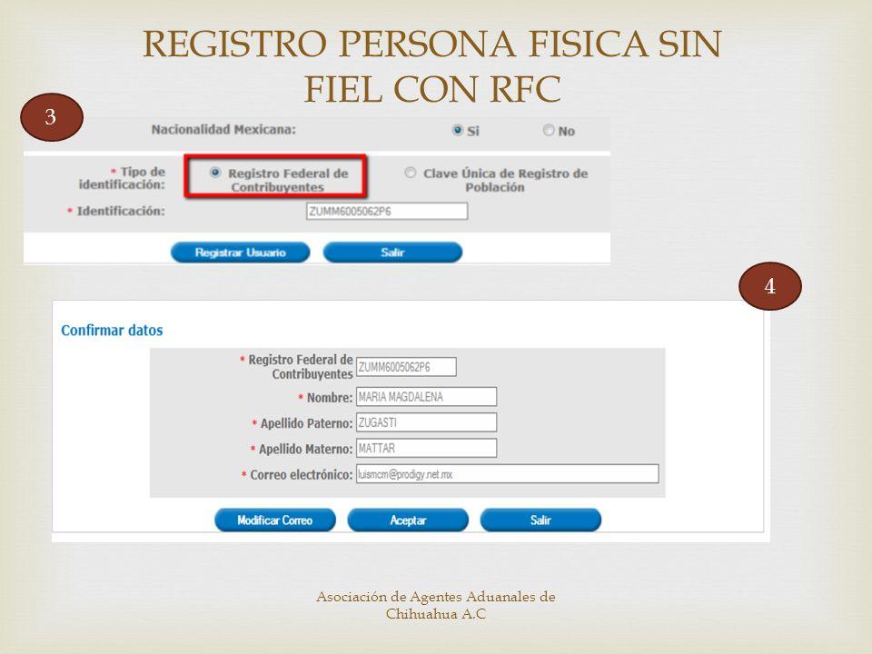 REGISTRO PERSONA FISICA SIN FIEL CON RFC 3 4 Asociación de Agentes Aduanales de Chihuahua A.C