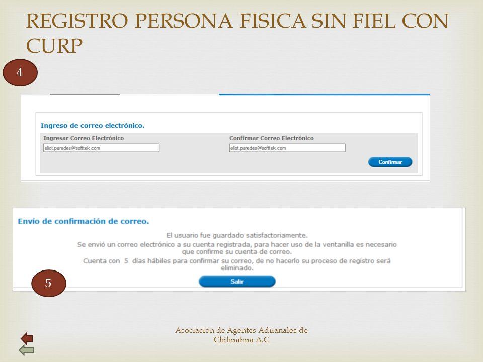 REGISTRO PERSONA FISICA SIN FIEL CON CURP 4 5 Asociación de Agentes Aduanales de Chihuahua A.C
