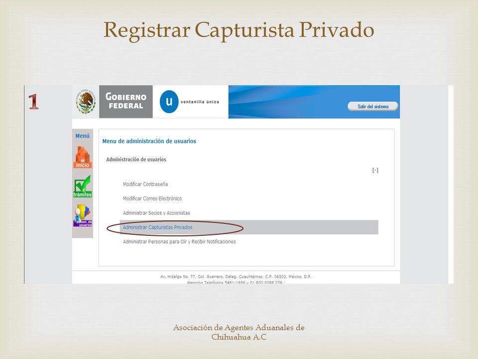Registrar Capturista Privado Asociación de Agentes Aduanales de Chihuahua A.C