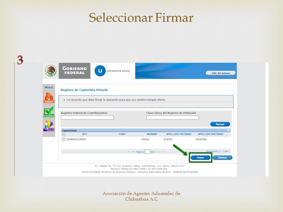 Seleccionar Firmar Asociación de Agentes Aduanales de Chihuahua A.C