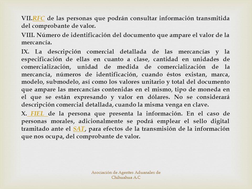 VII. RFC de las personas que podrán consultar información transmitida del comprobante de valor. RFC VIII. Número de identificación del documento que a