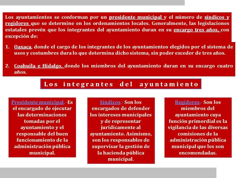 Regidores.- Son los miembros del ayuntamiento cuya función primordial es la vigilancia de las diversas comisiones de la administración pública municip