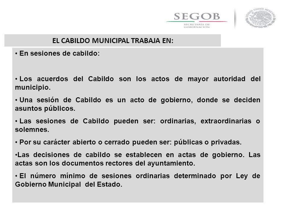 En sesiones de cabildo: Los acuerdos del Cabildo son los actos de mayor autoridad del municipio. Una sesión de Cabildo es un acto de gobierno, donde s