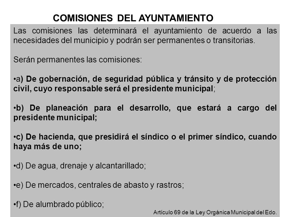 Las comisiones las determinará el ayuntamiento de acuerdo a las necesidades del municipio y podrán ser permanentes o transitorias. Serán permanentes l