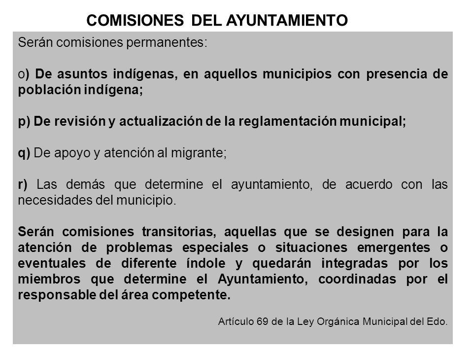 Serán comisiones permanentes: o) De asuntos indígenas, en aquellos municipios con presencia de población indígena; p) De revisión y actualización de l