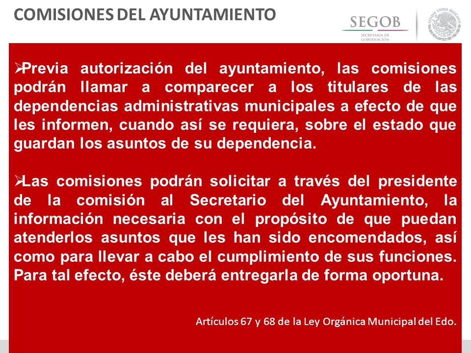Previa autorización del ayuntamiento, las comisiones podrán llamar a comparecer a los titulares de las dependencias administrativas municipales a efec