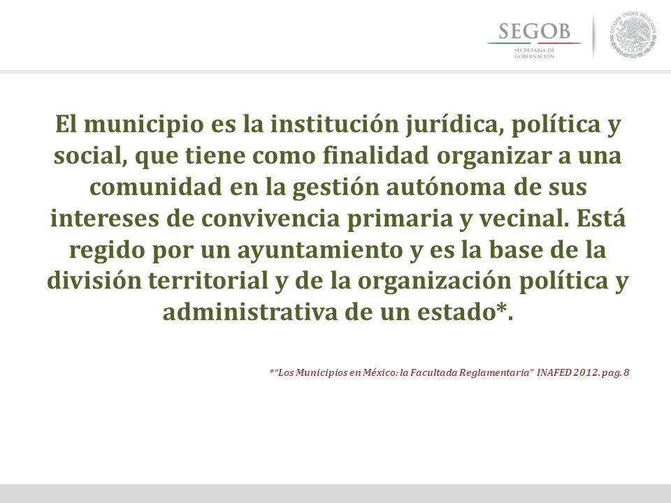 El municipio es la institución jurídica, política y social, que tiene como finalidad organizar a una comunidad en la gestión autónoma de sus intereses