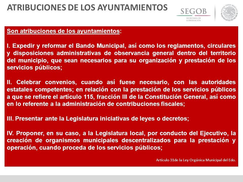 Son atribuciones de los ayuntamientos: I. Expedir y reformar el Bando Municipal, así como los reglamentos, circulares y disposiciones administrativas