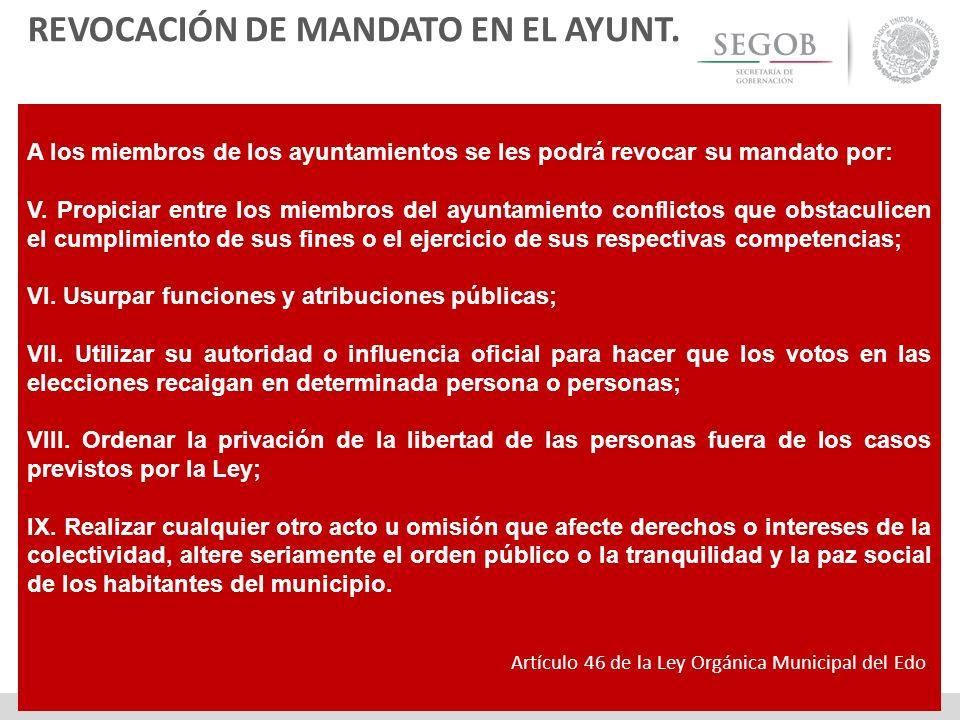 A los miembros de los ayuntamientos se les podrá revocar su mandato por: V. Propiciar entre los miembros del ayuntamiento conflictos que obstaculicen