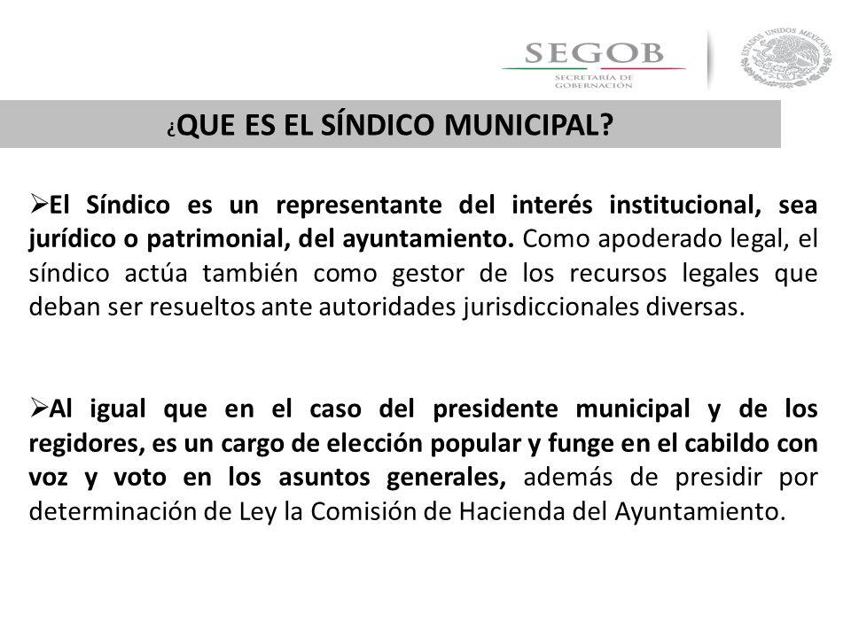 El Síndico es un representante del interés institucional, sea jurídico o patrimonial, del ayuntamiento. Como apoderado legal, el síndico actúa también