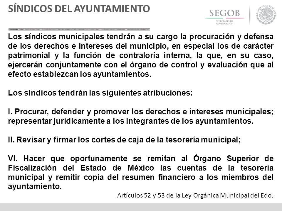 Los síndicos municipales tendrán a su cargo la procuración y defensa de los derechos e intereses del municipio, en especial los de carácter patrimonia