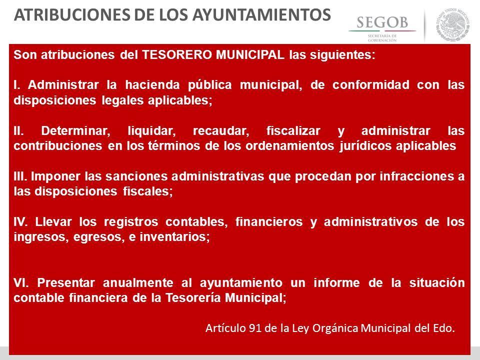 Son atribuciones del TESORERO MUNICIPAL las siguientes: I. Administrar la hacienda pública municipal, de conformidad con las disposiciones legales apl