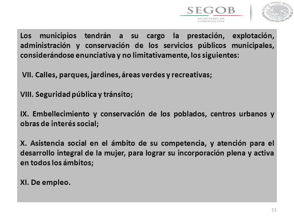 53 Los municipios tendrán a su cargo la prestación, explotación, administración y conservación de los servicios públicos municipales, considerándose e
