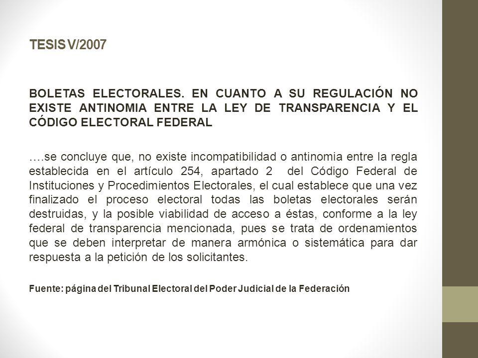 TESIS V/2007 BOLETAS ELECTORALES. EN CUANTO A SU REGULACIÓN NO EXISTE ANTINOMIA ENTRE LA LEY DE TRANSPARENCIA Y EL CÓDIGO ELECTORAL FEDERAL ….se concl