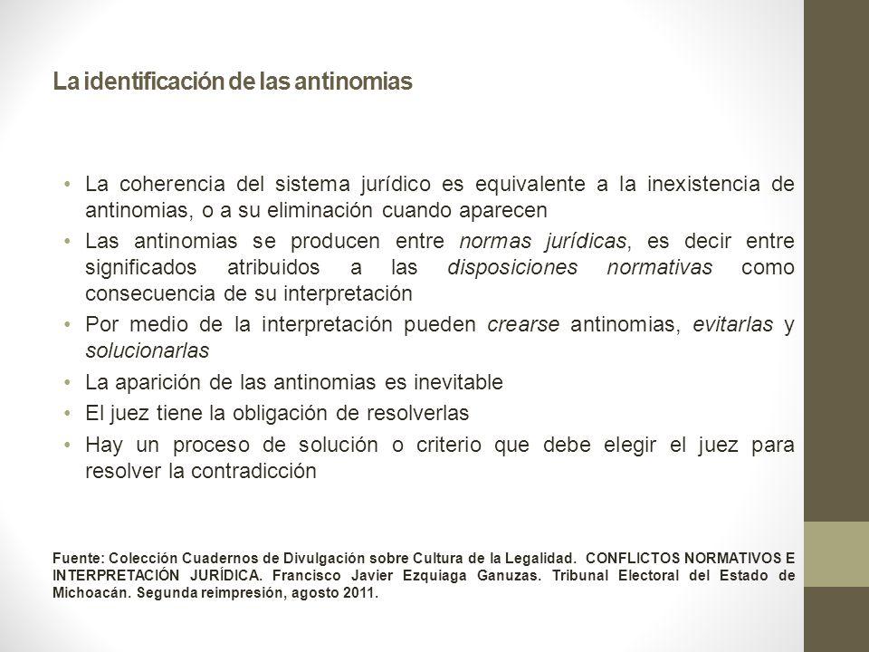 La identificación de las antinomias La coherencia del sistema jurídico es equivalente a la inexistencia de antinomias, o a su eliminación cuando apare