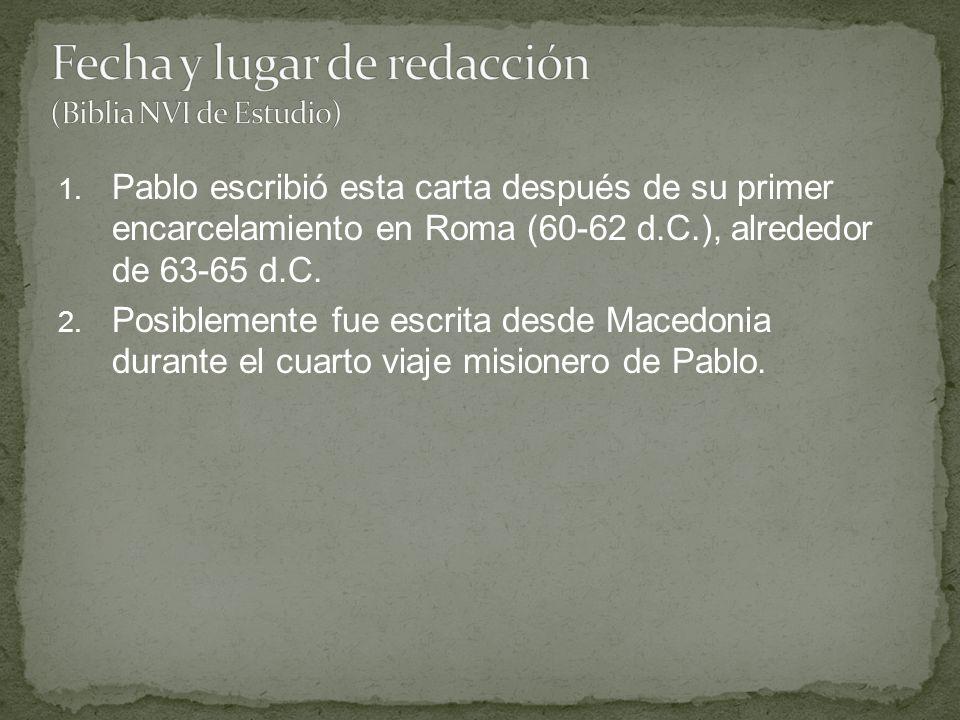 1. Pablo escribió esta carta después de su primer encarcelamiento en Roma (60-62 d.C.), alrededor de 63-65 d.C. 2. Posiblemente fue escrita desde Mace