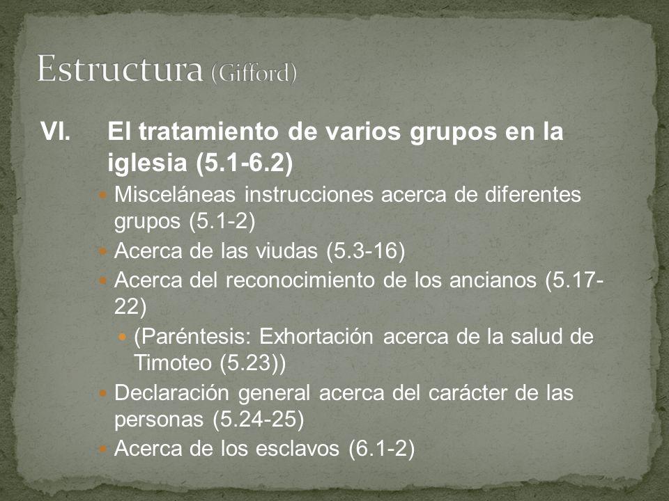 VI.El tratamiento de varios grupos en la iglesia (5.1-6.2) Misceláneas instrucciones acerca de diferentes grupos (5.1-2) Acerca de las viudas (5.3-16)
