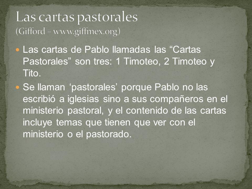 Las cartas de Pablo llamadas las Cartas Pastorales son tres: 1 Timoteo, 2 Timoteo y Tito. Se llaman pastorales porque Pablo no las escribió a iglesias