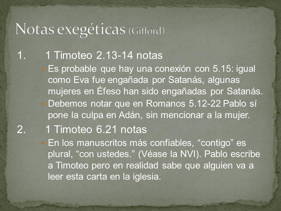 1.1 Timoteo 2.13-14 notas Es probable que hay una conexión con 5.15: igual como Eva fue engañada por Satanás, algunas mujeres en Éfeso han sido engaña