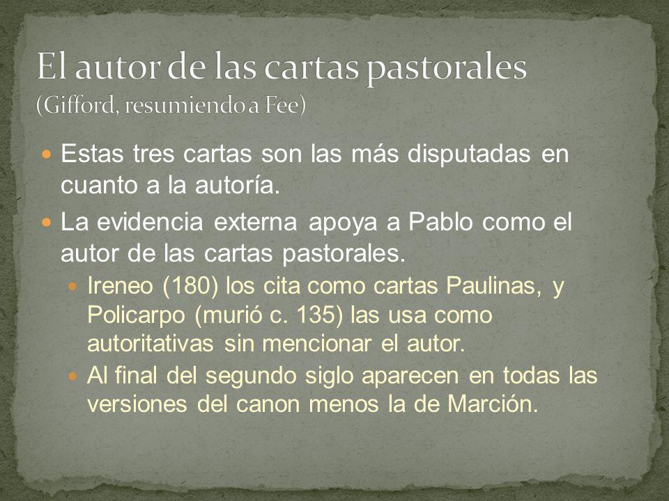 Estas tres cartas son las más disputadas en cuanto a la autoría. La evidencia externa apoya a Pablo como el autor de las cartas pastorales. Ireneo (18