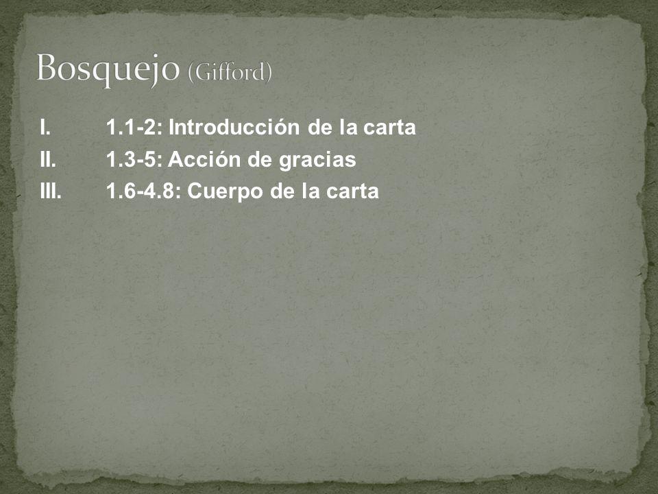 I.1.1-2: Introducción de la carta II.1.3-5: Acción de gracias III.1.6-4.8: Cuerpo de la carta