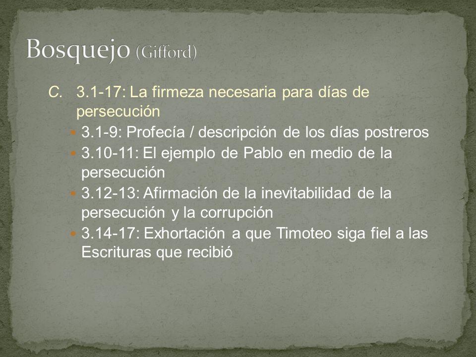C.3.1-17: La firmeza necesaria para días de persecución 3.1-9: Profecía / descripción de los días postreros 3.10-11: El ejemplo de Pablo en medio de l