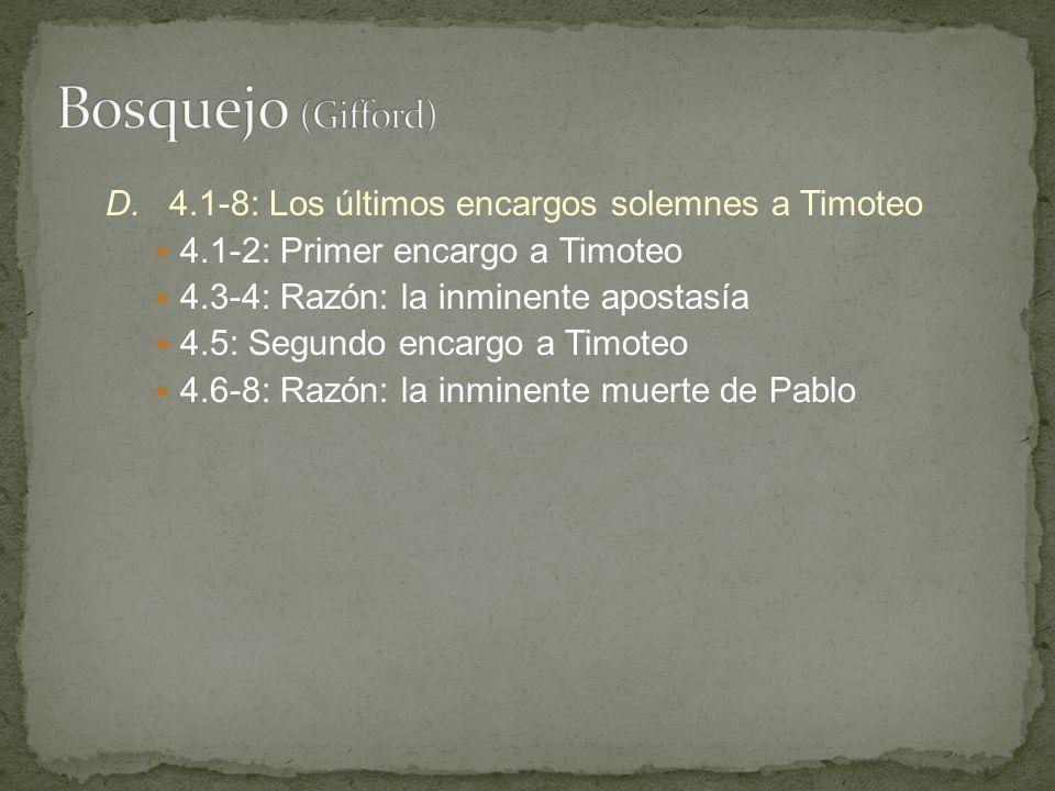 D.4.1-8: Los últimos encargos solemnes a Timoteo 4.1-2: Primer encargo a Timoteo 4.3-4: Razón: la inminente apostasía 4.5: Segundo encargo a Timoteo 4