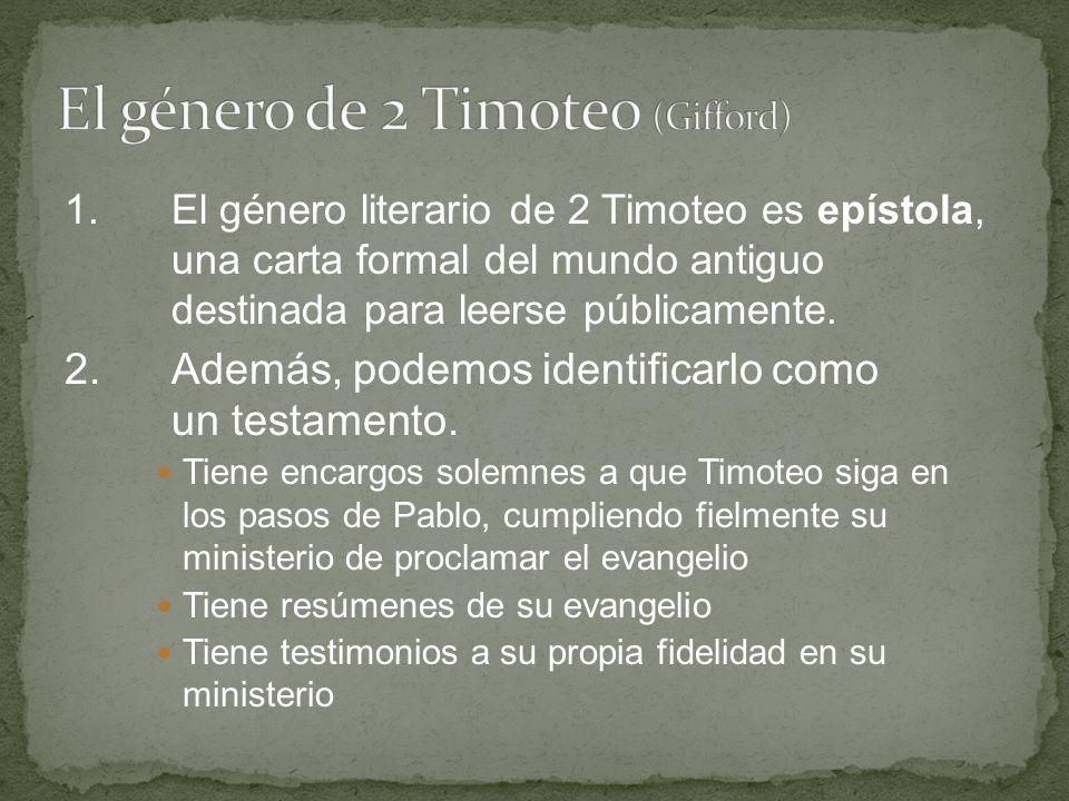 1.El género literario de 2 Timoteo es epístola, una carta formal del mundo antiguo destinada para leerse públicamente. 2.Además, podemos identificarlo