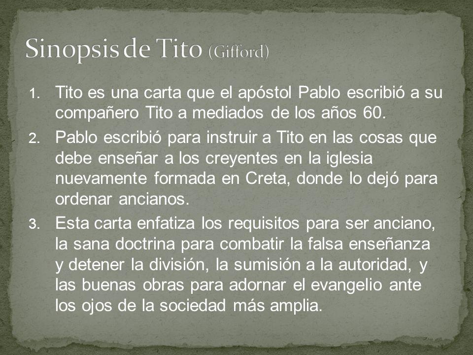 1. Tito es una carta que el apóstol Pablo escribió a su compañero Tito a mediados de los años 60. 2. Pablo escribió para instruir a Tito en las cosas