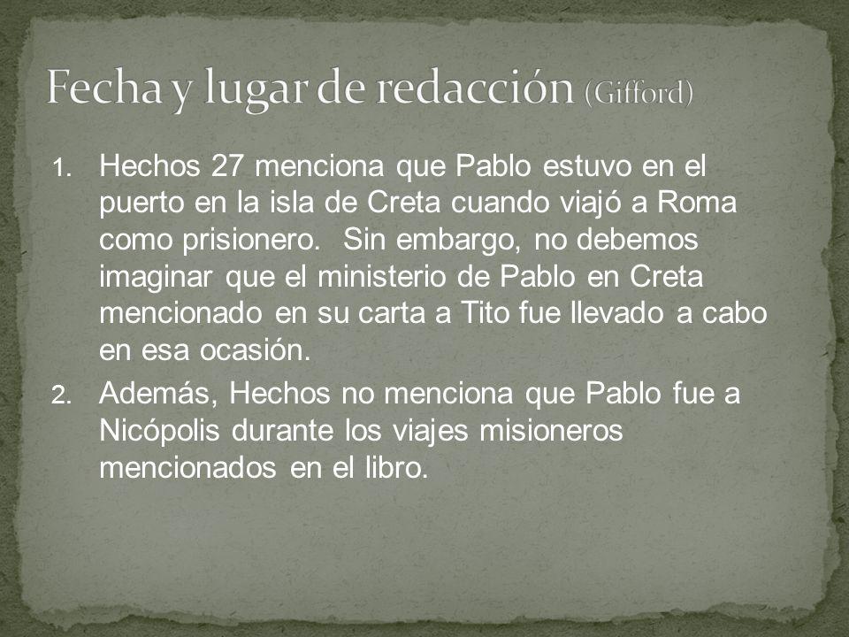 1. Hechos 27 menciona que Pablo estuvo en el puerto en la isla de Creta cuando viajó a Roma como prisionero. Sin embargo, no debemos imaginar que el m