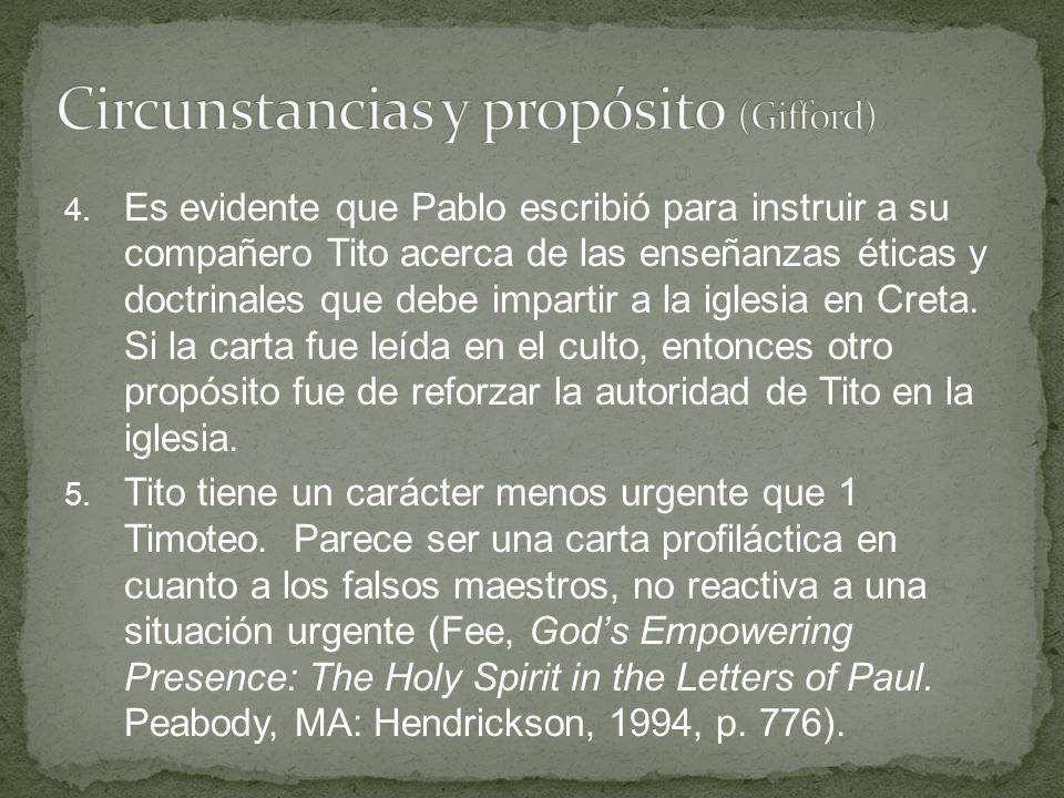 4. Es evidente que Pablo escribió para instruir a su compañero Tito acerca de las enseñanzas éticas y doctrinales que debe impartir a la iglesia en Cr