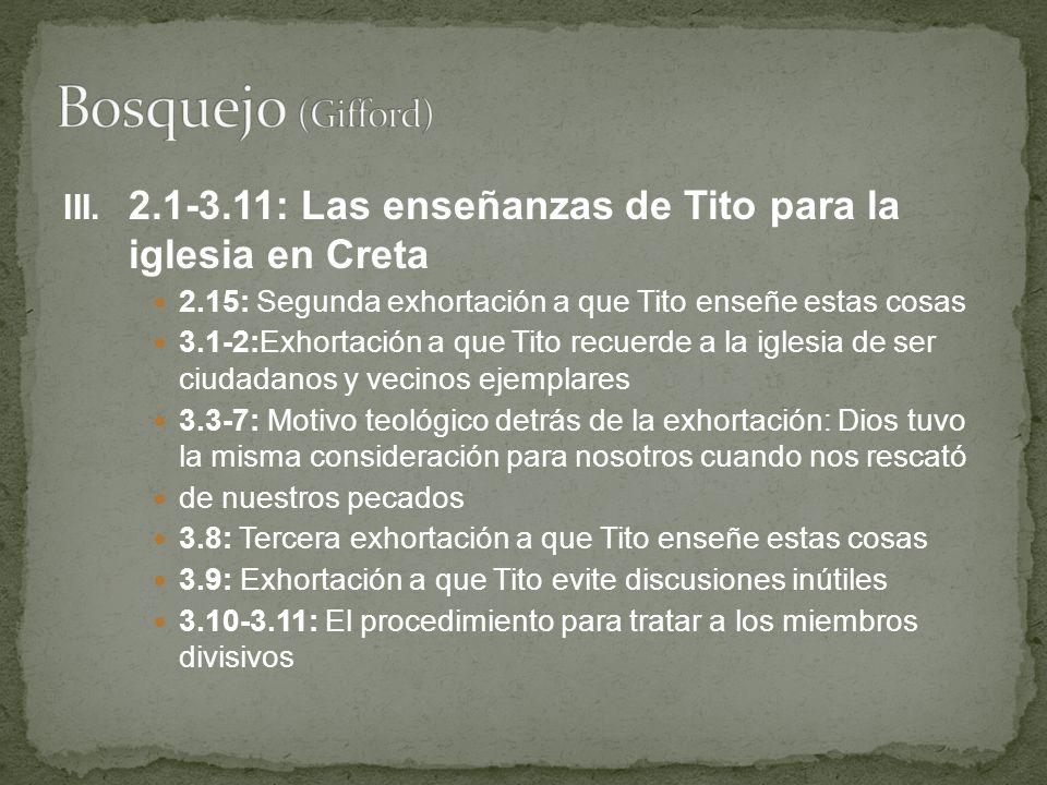 III. 2.1-3.11: Las enseñanzas de Tito para la iglesia en Creta 2.15: Segunda exhortación a que Tito enseñe estas cosas 3.1-2:Exhortación a que Tito re