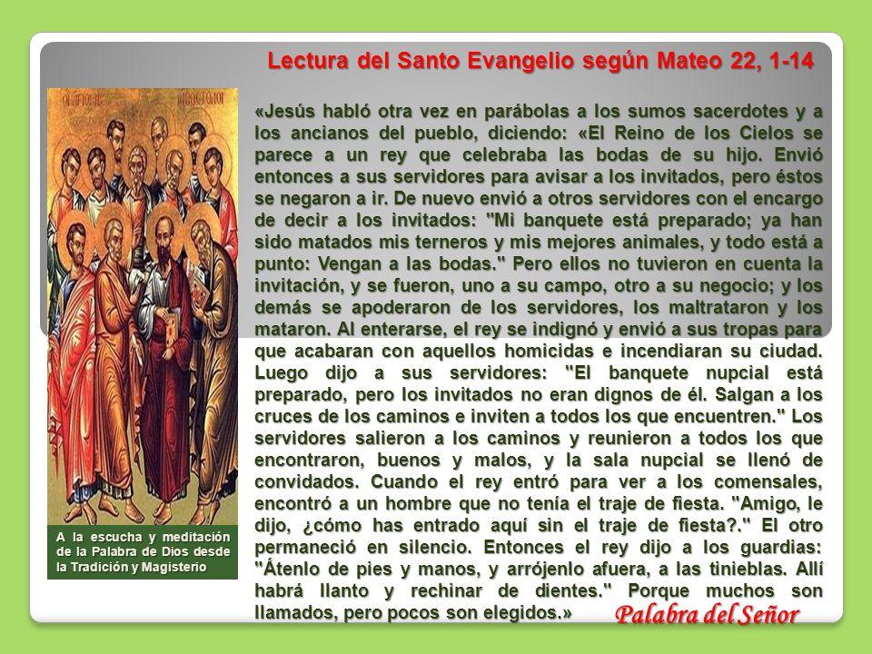 Lectura del Santo Evangelio según Mateo 22, 1-14 Lectura del Santo Evangelio según Mateo 22, 1-14 «Jesús habló otra vez en parábolas a los sumos sacer
