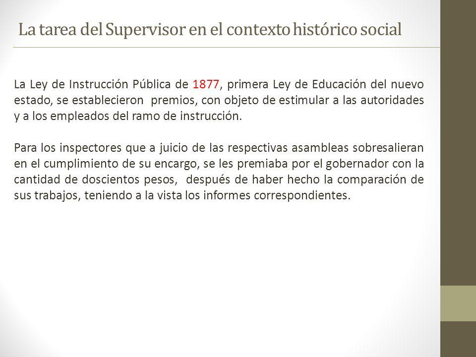 La Ley de Instrucción Pública de 1877, primera Ley de Educación del nuevo estado, se establecieron premios, con objeto de estimular a las autoridades y a los empleados del ramo de instrucción.