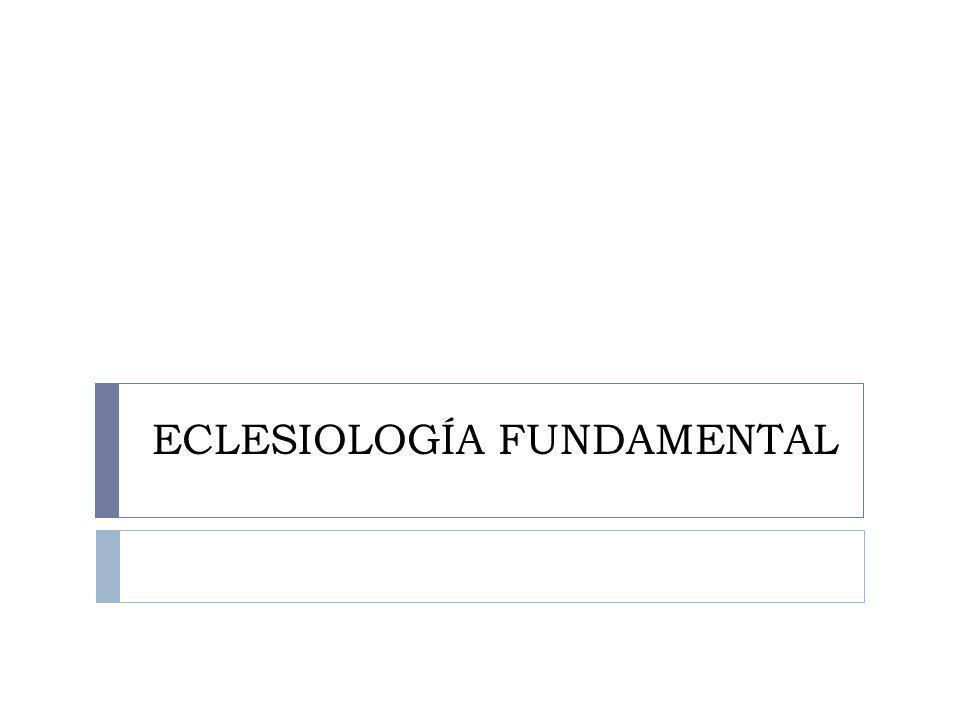 ECLESIOLOGÍA FUNDAMENTAL